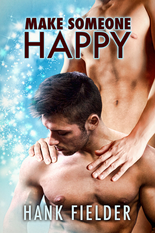 Release Day Review: Make Someone Happy by Hank Fielder
