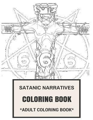 Satanic Narratives Coloring Book: Modern Satanism and Wicca Rituals Inspired Adult Coloring Book