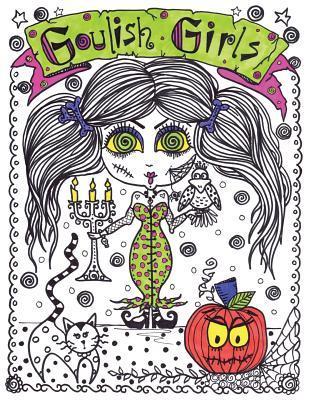 Goulish Girls Coloring Book: Goulish Girls Coloring Book