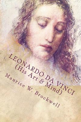 Leonardo Da Vinci (His Art & Mind): Illustrated with Eight Reproductions in Colour