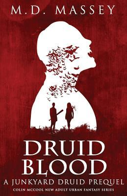 Druid Blood: A Junkyard Druid Novella (Colin McCool, #0)