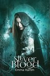 Silver Blood by Emma Hamm