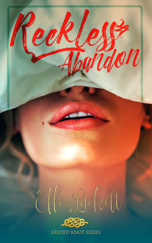 Reckless Abandon by Elle Luckett
