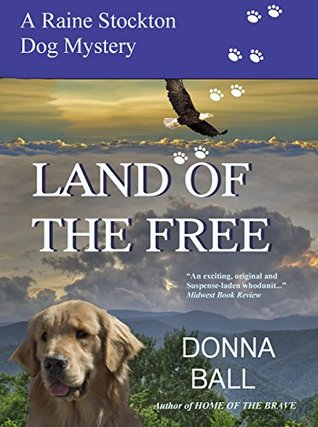Land of the Free (Raine Stockton Dog Mysteries, #11)