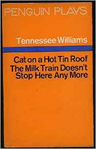 The Milk Train Doesn't Stop Here Anymore & Cat on a Hot Tin Roof