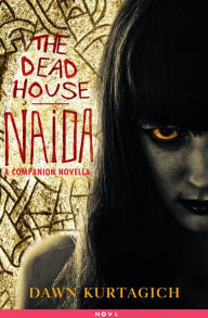 The Dead House: The Naida Tapes: A Companion Novel...