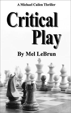 Critical Play (Michael Cailen Book 3)