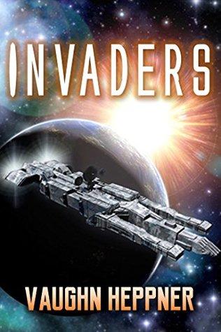 Invaders by Vaughn Heppner