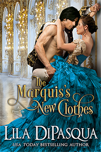 The Marquis's New Clothes by Lila DiPasqua