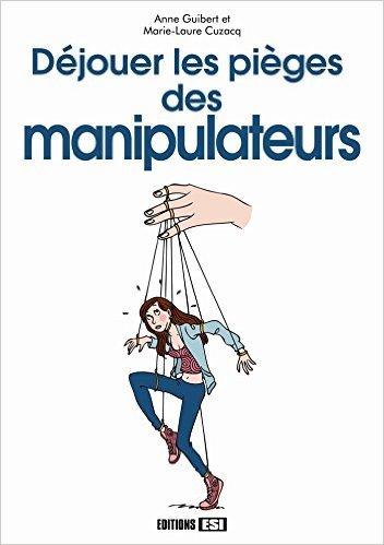 Déjouer les pièges des manipulateurs
