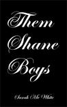 Them Shane Boys