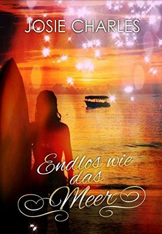 Endlos wie das Meer: Liebesroman (Die Orange-County-Reihe 2)