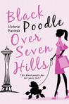 Black Poodle Over Seven Hills