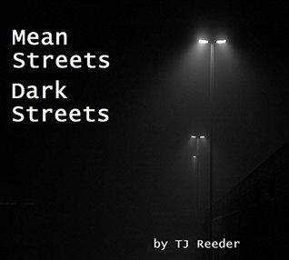 Mean Streets, Dark Streets