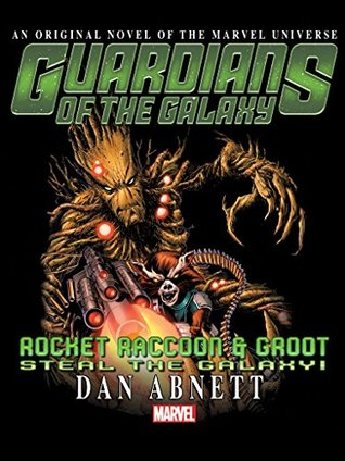 Guardians Of The Galaxy: Rocket Raccoon And Groot Steal The Galaxy! Prose Novel