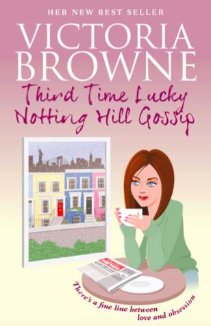 Third Time Lucky - Notting Hill Gossip