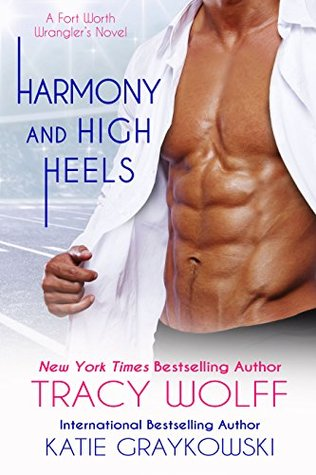 Harmony and High Heels (Fort Worth Wranglers #2)