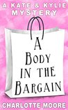 A Body in the Bargain: A Kate & Kylie Mystery