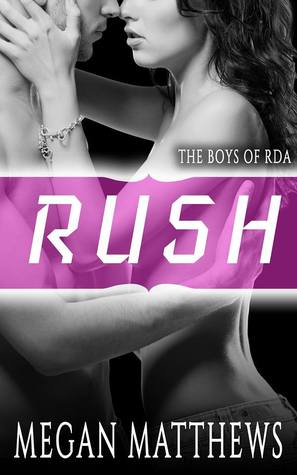 Rush (The Boys of RDA, #1)