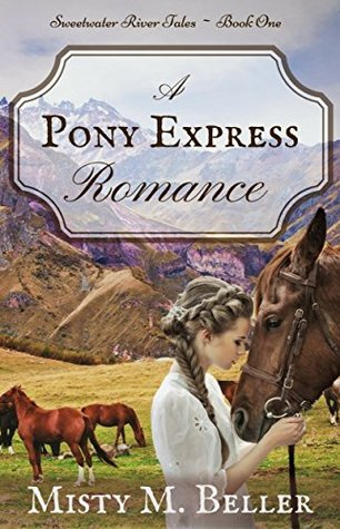 A Pony Express Romance (Sweetwater River Tales #1)