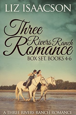 Three Rivers Ranch Romance Box Set, #4-6
