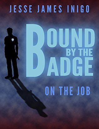 Bound by the Badge: On the Job