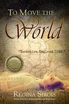 To Move the World by Regina Sirois