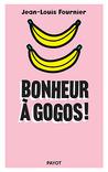 Bonheur à gogos ! by Jean-Louis Fournier