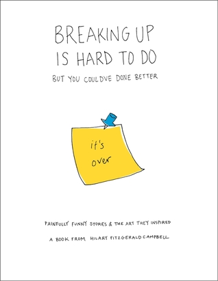 Breaking Up Is Hard To Do... But You Could've Done Better Book Cover