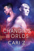 Changing Worlds (Worlds, #1-2)