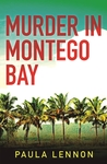 Murder in Montego Bay by Paula Lennon