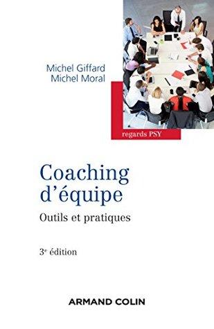 Coaching d'équipe - 3e édition : Outils et pratiques