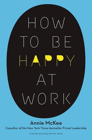 How to Be Happy at Work: The Power of Purpose, Hope, and Friendship