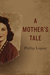 A Mother's Tale by Phillip Lopate