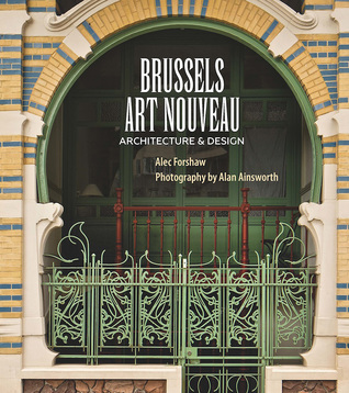 Brussels Art Nouveau: Architecture  Design