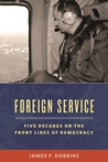 Foreign Service: ...
