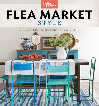 Flea Market Style: Fresh Ideas for Your Vintage Finds