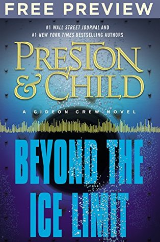 Beyond the Ice Limit - EXTENDED FREE PREVIEW (first 11 chapters): A Gideon Crew Novel (Gideon Crew Series)