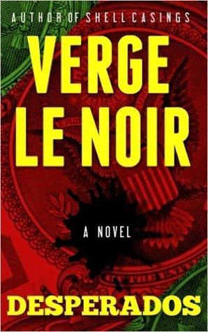 Desperados by Verge Le Noir
