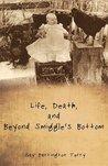 Life, Death, and Beyond Smiggle's Bottom