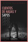 Cuentos de Hadas y Sapos by Cristina García Rodés