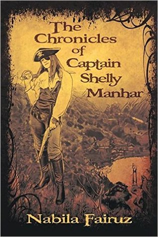 The Chronicles of Captain Shelly Manhar by Nabila Fairuz