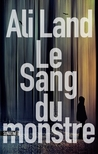 Le Sang du monstre by Ali Land