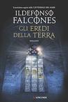 Gli eredi della terra di Ildefonso Falcones