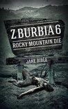Rocky Mountain Die by Jake Bible