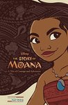 The Story of Moana: A Tale of Courage and Adventure (Disney Moana)