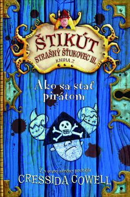 Ako sa stať pirátom (Štikút Strašný Šťukovec III., #2)