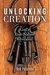 Unlocking Creation by Bob Palumbo