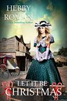 Let It Be Christmas (A West Texas Christmas Trilogy Book 2)