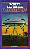 Dubbelleven by Robert Silverberg